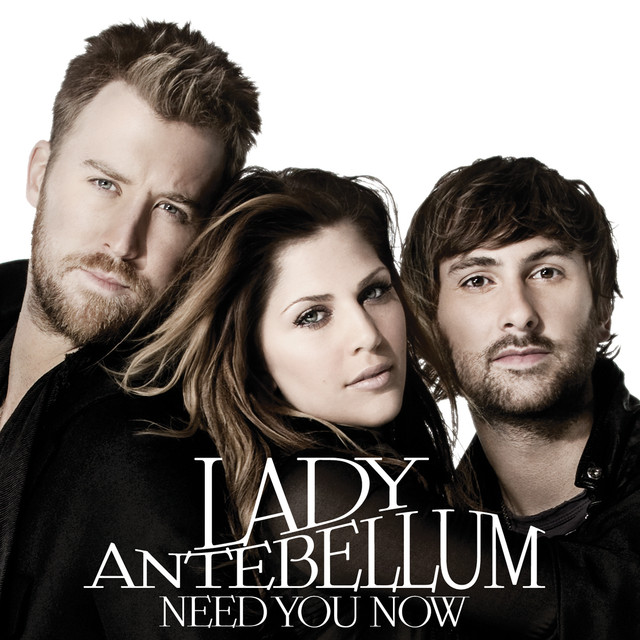 Need You Now A Song By Lady Antebellum On Spotify