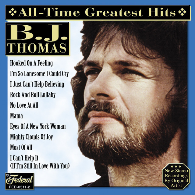 All Time Greatest Hits By B J Thomas On Spotify