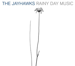 The Jayhawks, Save It For A Rainy Day på Spotify