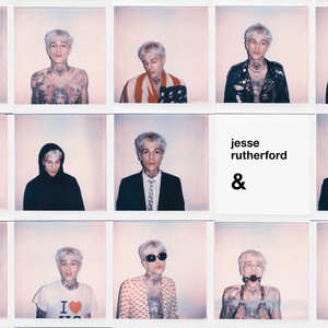 & - Jesse Rutherford