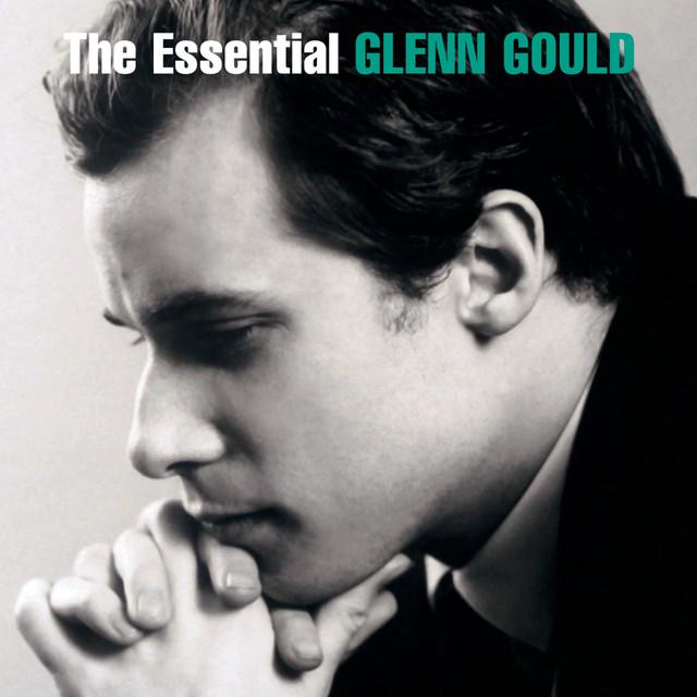 Glenn Gould — The Essential Glenn Gould, a playlist by Graziella Forte on Spotify