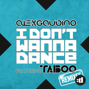 I Don't Wanna Dance (Remixes)
