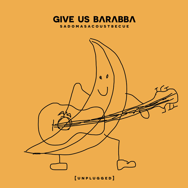 Album cover for Sadomasacoustbecue by Give Us Barabba