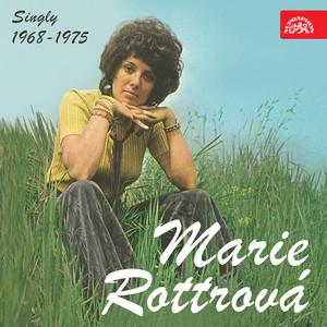 Marie Rottrová - Singly 1968-1975