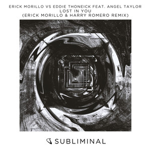 Lost in You (feat. Angel Taylor) [Erick Morillo & Harry Romero Remix]