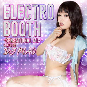 ELECTRO BOOTH mixed by DJ MAO album