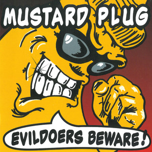 Evildoers Beware! - Mustard Plug