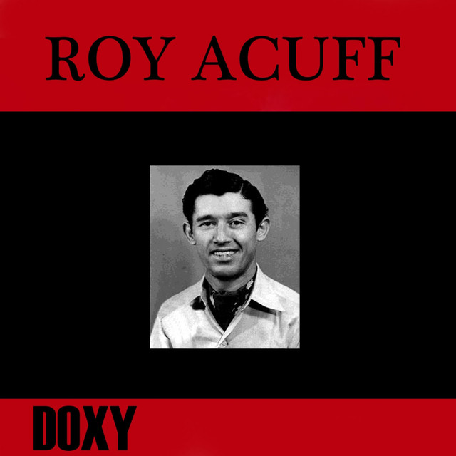 Roy Acuff Roy Acuff (Doxy Collection, Remastered) album cover