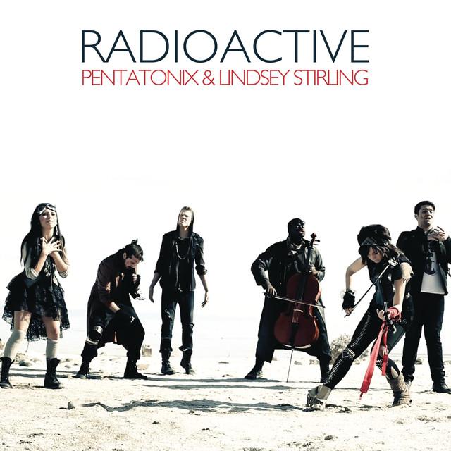 Radioactive By Pentatonix On Spotify