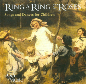 Ring A Ring O'Roses - Songs and Dances for Children - Traditional