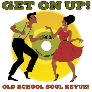 Get On Up! Old School Soul Revue