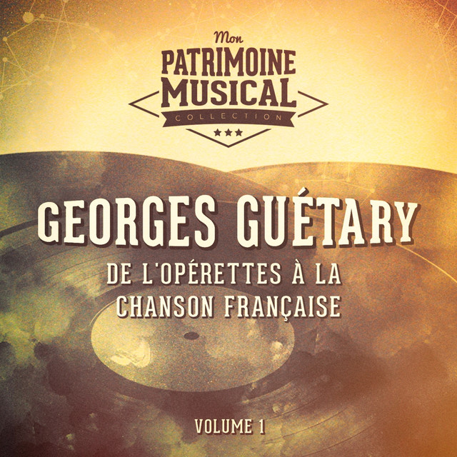 Georges Guétary De l'opérettes à la chanson française : Georges Guétary, Vol. 1 album cover