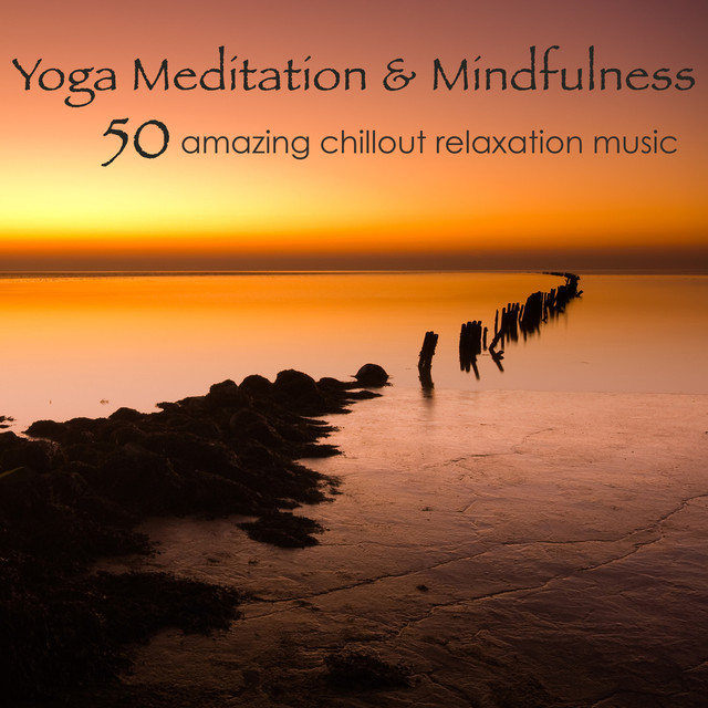 Yoga Meditation & Mindfulness – 50 Amazing Chillout Relaxation Music for Meditation, Yoga, Relax & Sleep Albumcover