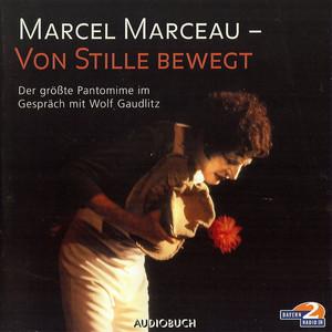 Marcel Marceau - von Stille bewegt (Feature) Audiobook