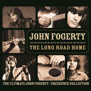 The Long Road Home: The Ultimate John Fogerty - Creedence Collection