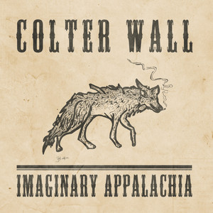 Imaginary Appalachia - Colter Wall