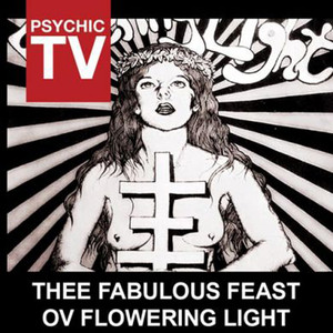 Thee Fabulous Feast Ov Flowering Light album