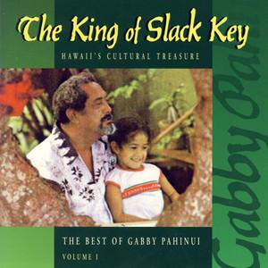 The King Of Slack Key - The Best of Gabby Pahinui, Vol. 1