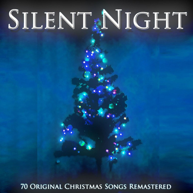 silent night 70 original christmas songs remastered by various artists on spotify - Original Christmas Songs