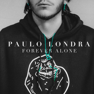 Forever Alone - Paulo Londra