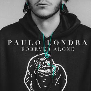 Forever Alone - Paulo Londra