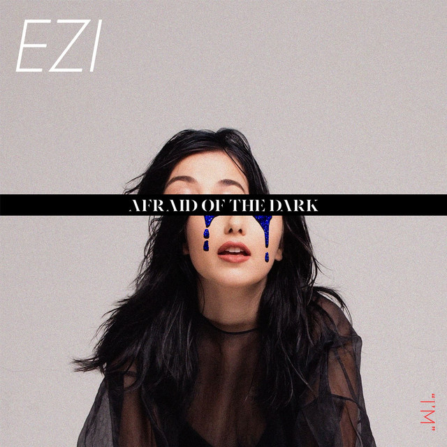 Album cover for AFRAID OF THE DARK EP by EZI