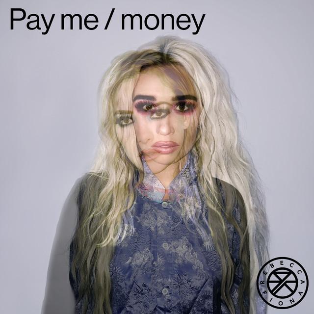 Pay Me / Money