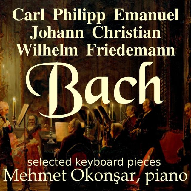 Last Name: Bach - Carl Philipp Emanuel Bach - Johann Christian Bach - Wilhelm Friedeman Bach
