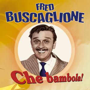 Che Bambola! - Fred Buscaglione