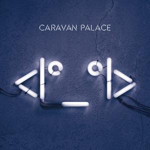 <|º_º|> - Caravan Palace