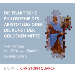 Die praktische Philosophie des Aristoteles (Oder die Kunst der goldenen Mitte) Audiobook
