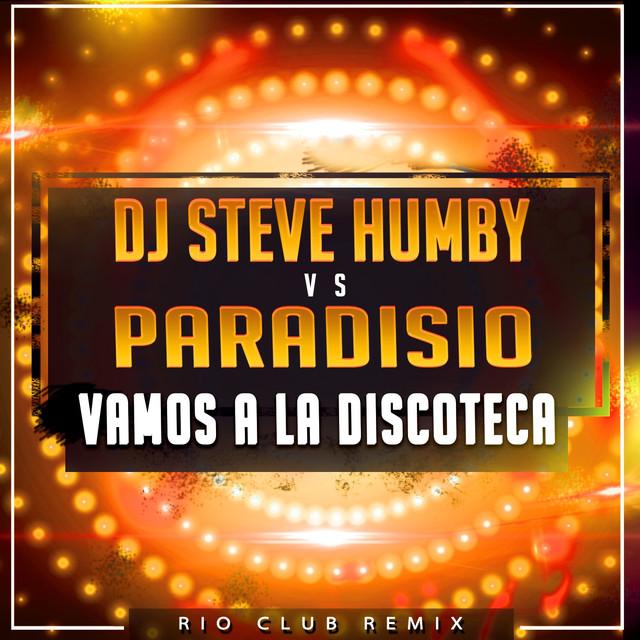 Vamos a la Discoteca (DJ Steve Humby Rio Club Remix)