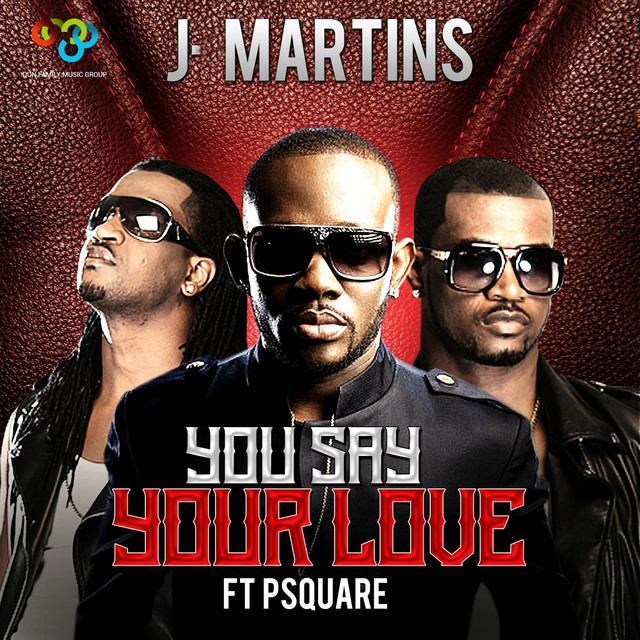 You Say Your Love, a song by J  Martins, P-Square on Spotify