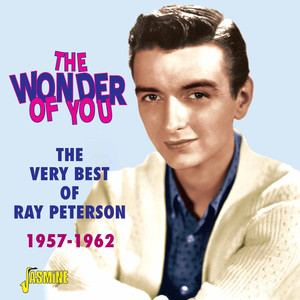 The Wonder of You - The Very Best of Ray Peterson 1957 - 1962 album