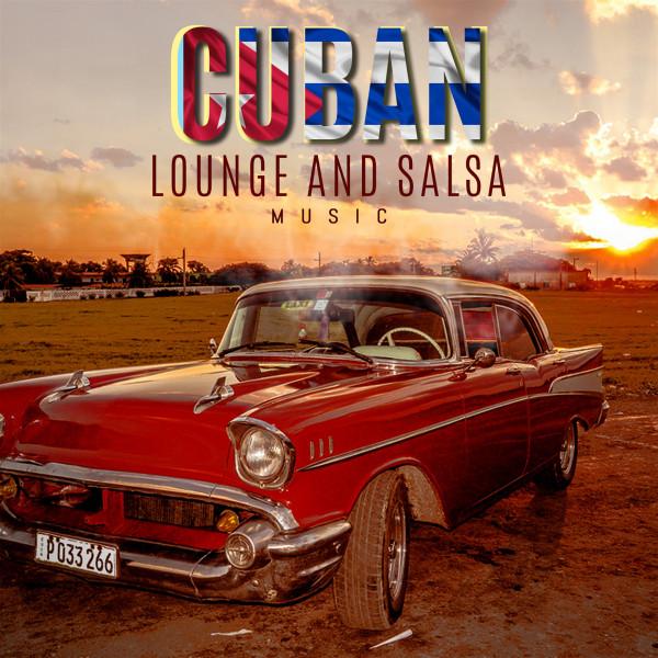 Cuban Lounge And Salsa Music (20 Afro-Cuban Music, Salsa, Lounge For