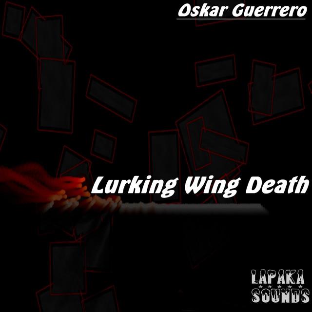 Lurking Wing Death by Oskar Guerrero on Spotify