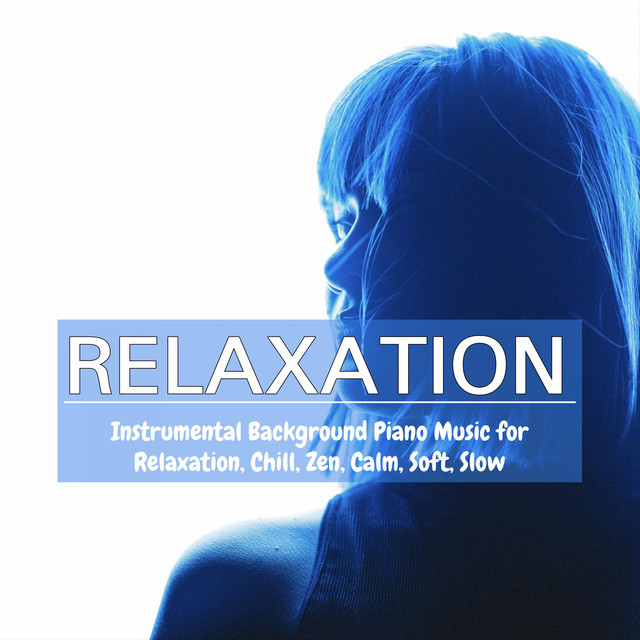 Relaxation: Instrumental Background Piano Music for