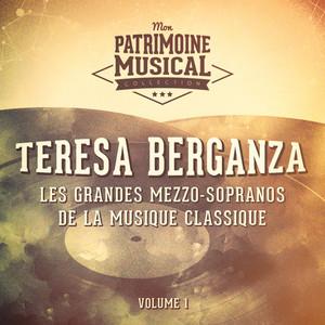 Les grandes mezzo-sopranos de la musique classique : Teresa Berganza, Vol. 1 (Airs et mélodies du 18ème siècle)