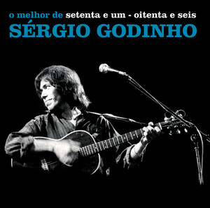 Setenta E Um - Oitenta E Seis - O Melhor De Sérgio Godinho album