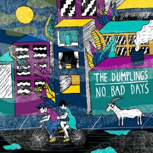 No Bad Days - The Dumplings