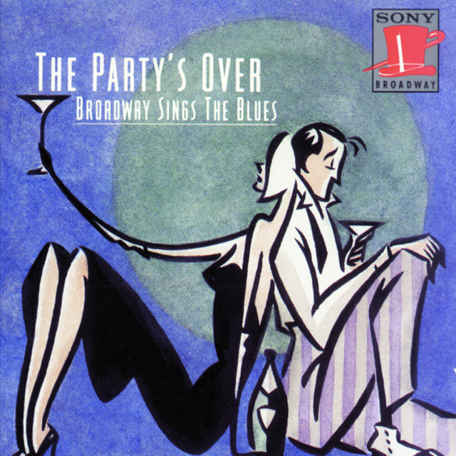 Various Artists The Party's Over: Broadway Sings the Blues album cover
