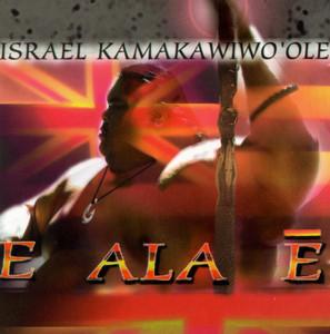 E Ala E - Israel Kamakawiwo'ole