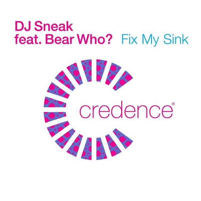 Fix My Sink by DJ Sneak Featuring Bear Who on Spotify