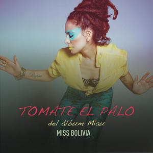 Miss Bolivia, Leo García Tomate el Palo cover