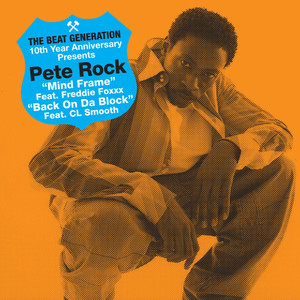 The Beat Generation 10th Anniversary Presents: Pete Rock - Mind Frame B/w Back On Da Block