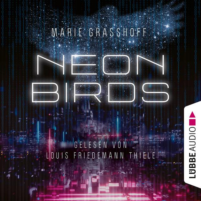 Neon Birds (Ungekürzt)