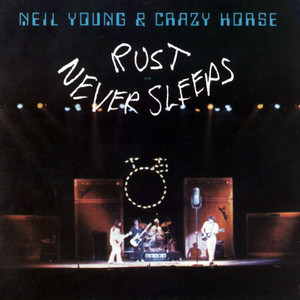 Rust Never Sleeps - Neil Young
