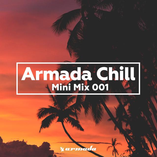 Armada Chill (Mini Mix 001) - Armada Music