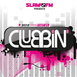 SLAM!FM Presents Clubbin 2012 - Volume 1