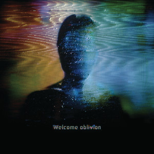 Welcome Oblivion album